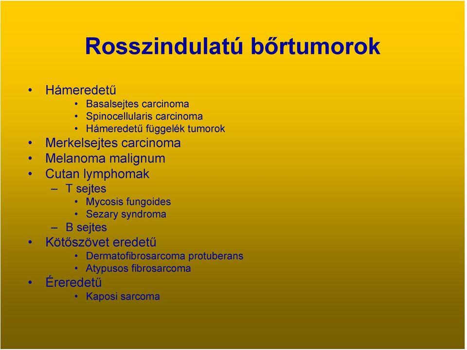 a függelék rosszindulatú daganata)