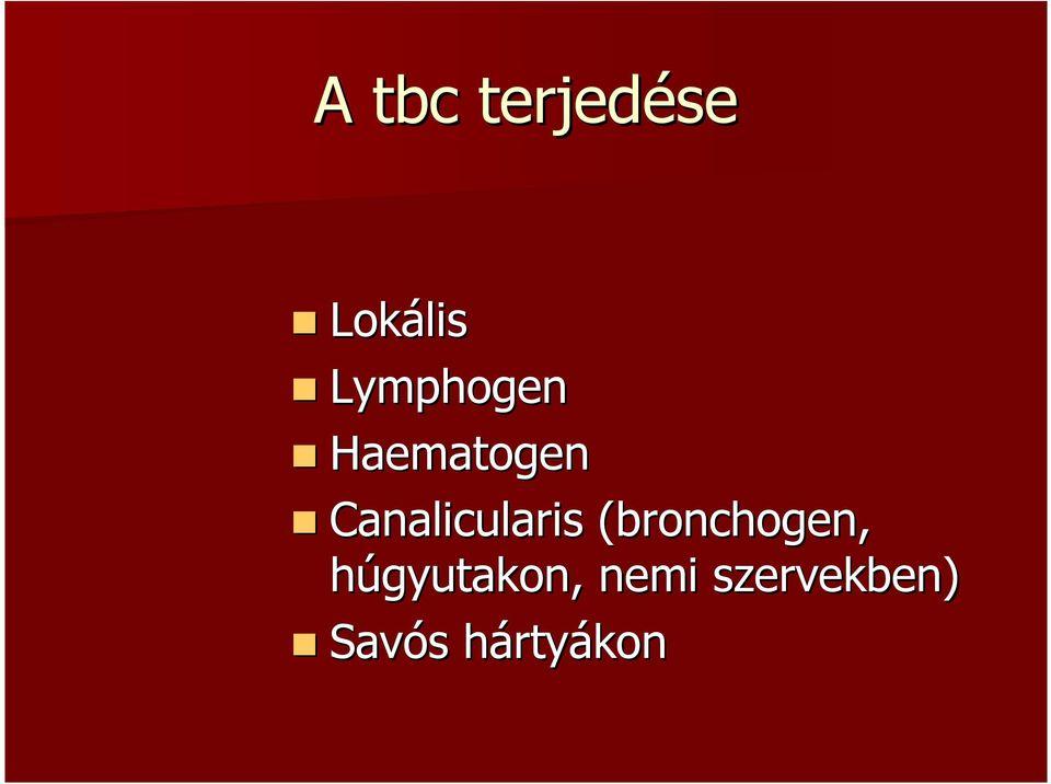 terminális condyloma)